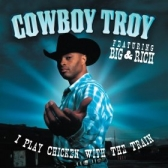 Big & Rich with Cowboy Troy tickets
