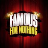 Famous for Nothing tickets