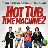 Hot Tub Time Machine 2 tickets