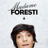 Madame Foresti tickets